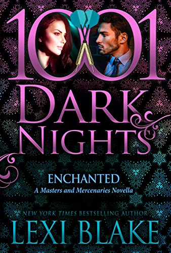 Enchanted: A Masters and Mercenaries Novella  Lexi Blake