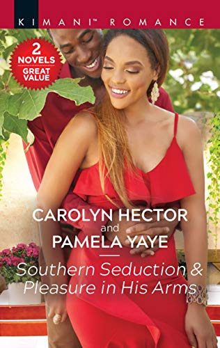 Southern Seduction & Pleasure in His Arms (Once Upon a Tiara Book 7) Carolyn Hector and Pamela Yaye