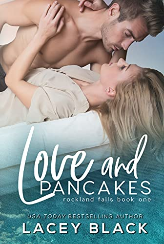 Love and Pancakes (Rockland Falls #1) Lacey Black