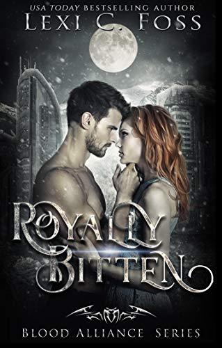 Royally Bitten (Blood Alliance #2) Lexi C. Foss