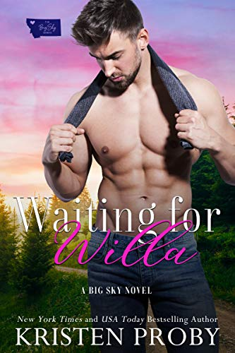 Waitng for Willa (Big Sky #3) Kristen Proby