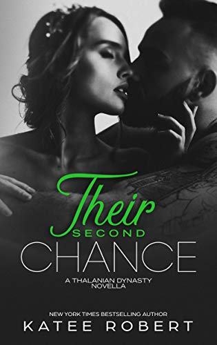 Their Second Chance (The Thalanian Dynasty Book 4) Katee Robert
