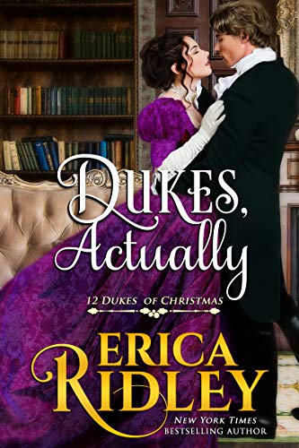 Dukes, Actually (12 Dukes of Christmas Book 5) Erica Ridley