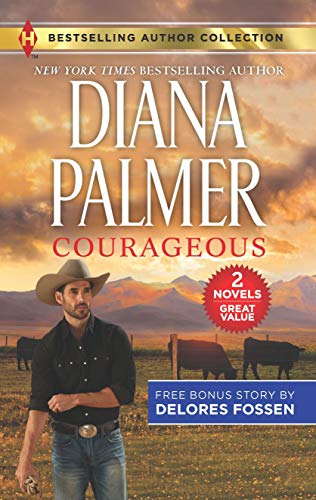 Courageous & The Deputy Gets Her Man Diana Palmer and Delores Fossen