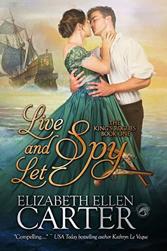 Live and Let Spy (The King's Rogues #1) Elizabeth Ellen Carter