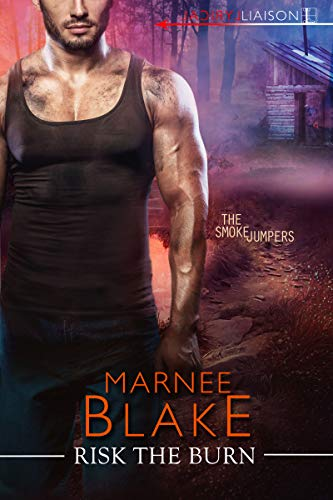 Risk the Burn (The Smokejumpers Book 3)  Marnee Blake