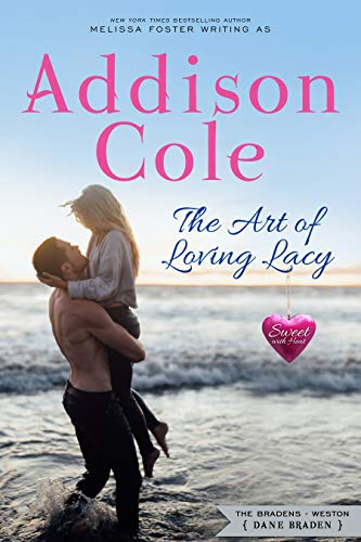The Art of Loving Lacy (Sweet with Heat: Weston Bradens Book 4)   Addison Cole