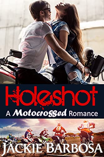 Holeshot (Motocrossed Book 1) MA Parker