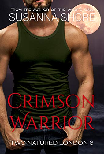Crimson Warrior (Two-Natured London Book 6) Susanna Shore