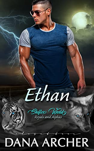 Ethan (Royals and Alphas #6) Dana Archer