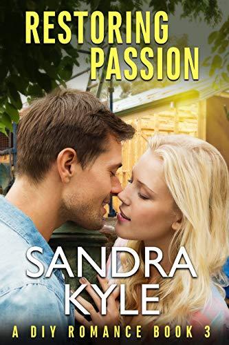 Restoring Passion (DIY Book 3) Sandra Kyle