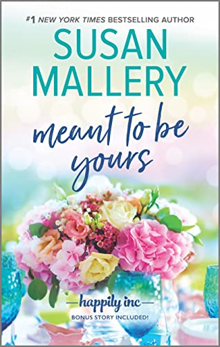 Meant to Be Yours (Happily Inc Book 5) Susan Mallery