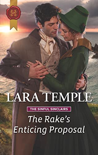 The Rake's Enticing Proposal (The Sinful Sinclairs Book 2)  Lara Temple