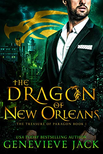The Dragon of New Orleans (The Treasure of Paragon Book 1) Genevieve Jack