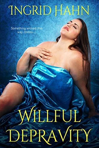 Willful Depravity Ingrid Hahn