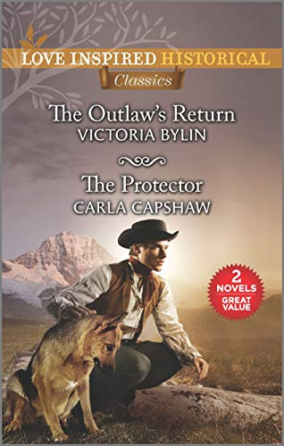 The Outlaw's Return & The Protector  Victoria Bylin and Carla Capshaw