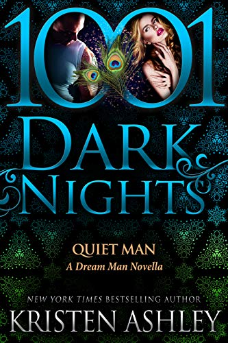 Quiet Man: A Dream Man Novella Kristen Ashley