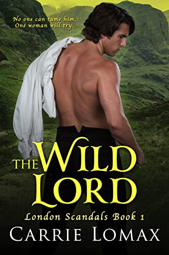 The Wild Lord (Lords of London #1) Carrie Lomax