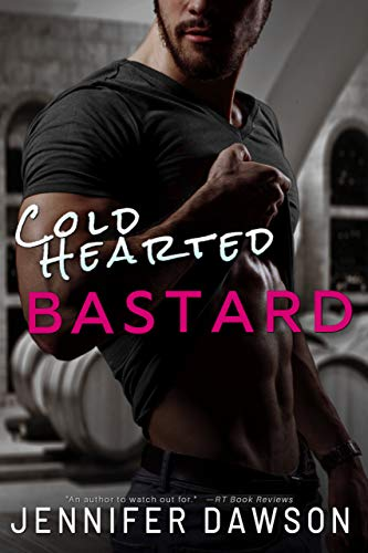 Cold Hearted Bastard  Jennifer Dawson