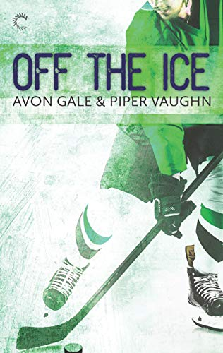 Off the Ice (Hat Trick Book 1)  Avon Gale and Piper Vaughn