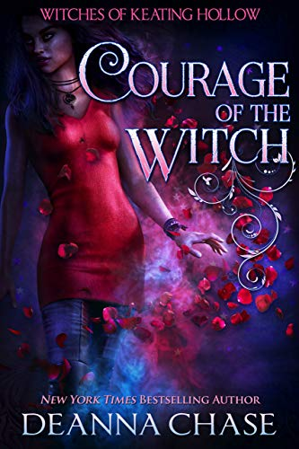 Courage of the Witch (Witches of Keating Hollow Book 5) Deanna Chase