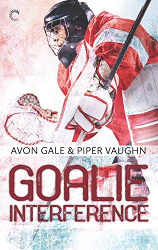 Goalie Interference (Hat Trick Book 2) Avon Gale and Piper Vaughn