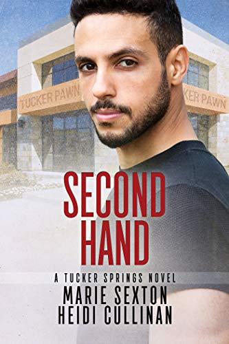 Second Hand (Tucker Springs #2) Marie Sexton & Heidi Cullinan