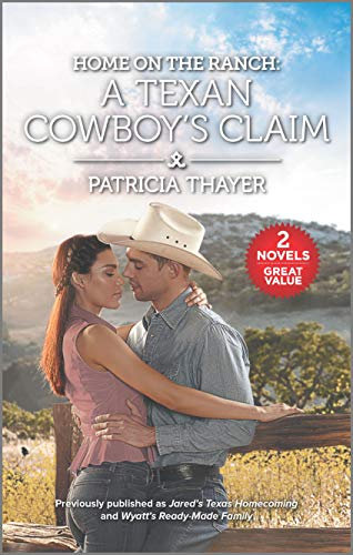 Home on the Ranch: A Texan Cowboy's Claim  Patricia Thayer