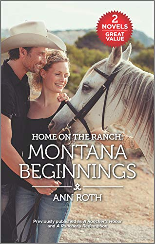 Home on the Ranch: Montana Beginnings  Ann Roth
