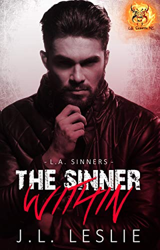 The Sinner Within (L.A. Sinners MC #1) J.L. Leslie