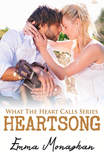 Heartsong (What the Heart Calls #1) Emma Monaghan