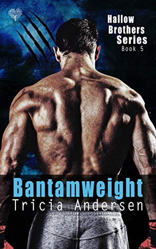 Bantamweight (Hallow Brothers Book 5) Tricia Andersen
