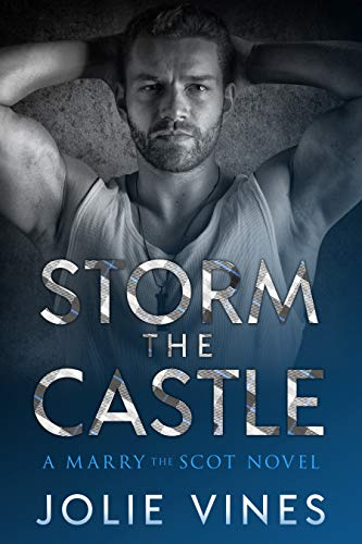 Storm the Castle (Marry the Scot, #1)  Jolie Vines