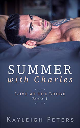 Summer with Charles (Love at the Lodge Book 1) Kayleigh Peters
