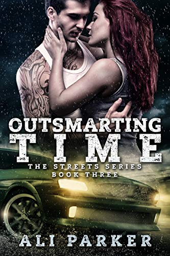 Outsmarting Time (The Streets Book 3) Ali Parker