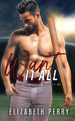Want it All (Sliding Home Book 4) Elizabeth Perry