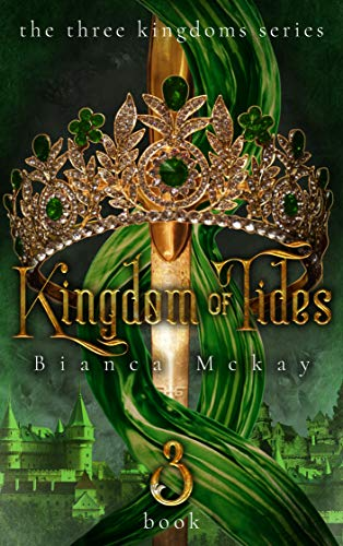 Kingdom of Tides (The Three Kingdoms Book 3)  Bianca Mckay