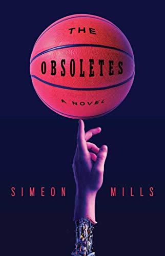 The Obsoletes: A Novel  Simeon Mills