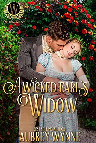 A Wicked Earl's Widow (Once Upon A Widow Book 2)  Aubrey Wynne