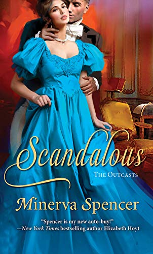 Scandalous (The Outcasts Book 3)  Minerva Spencer