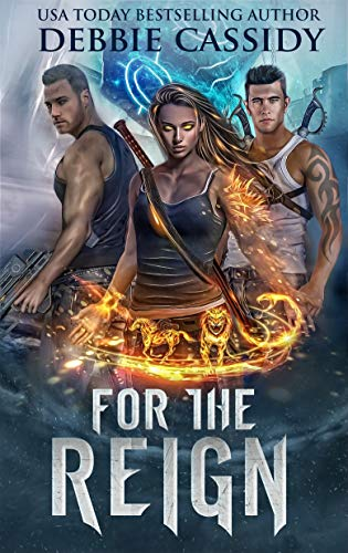 For the Reign (For the Blood Book 3) Debbie Cassidy
