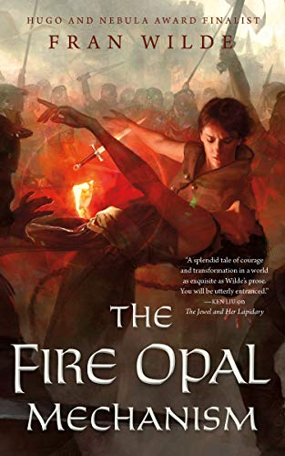 The Fire Opal Mechanism Fran Wilde