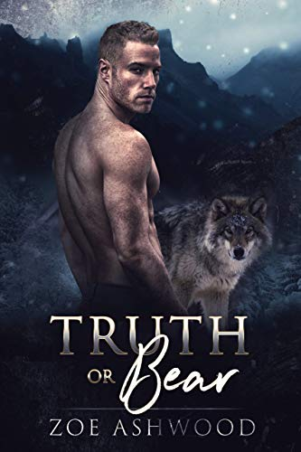 Truth or Bear (Shift Book 2) Zoe Ashwood