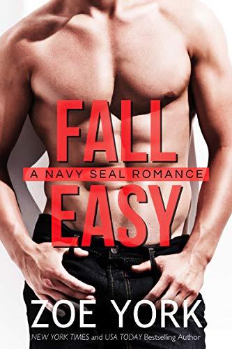 Fall Easy (SEALs Undone Book 10) Zoe York