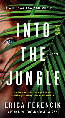 Into the Jungle  Erica Ferencik