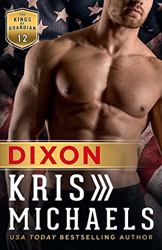 Dixon (The Kings of Guardian Book 12) Kris Michaels