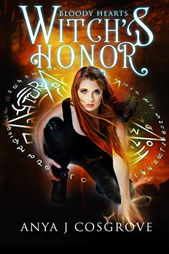 Witch's Honor: An Urban Fantasy Romance (Bloody Hearts Book 2)   Anya J Cosgrove