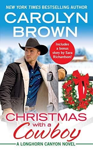 Christmas with a Cowboy: Includes a bonus novella (Longhorn Canyon Book 5)  Carolyn Brown