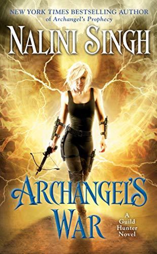 Archangel's War (A Guild Hunter Novel Book 12)  Nalini Singh