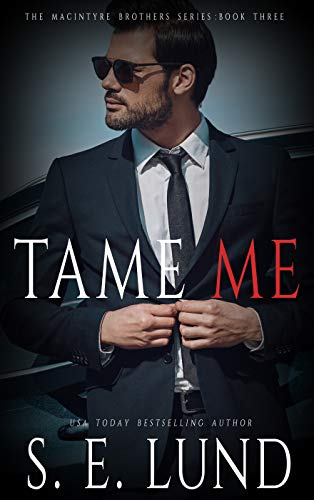 Tame Me: The Macintyre Brothers: Book Three SE Lund